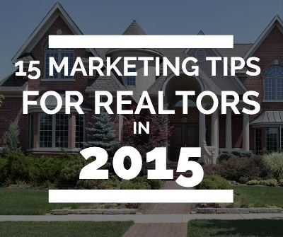 15 Marketing Tips For Realtors For @015