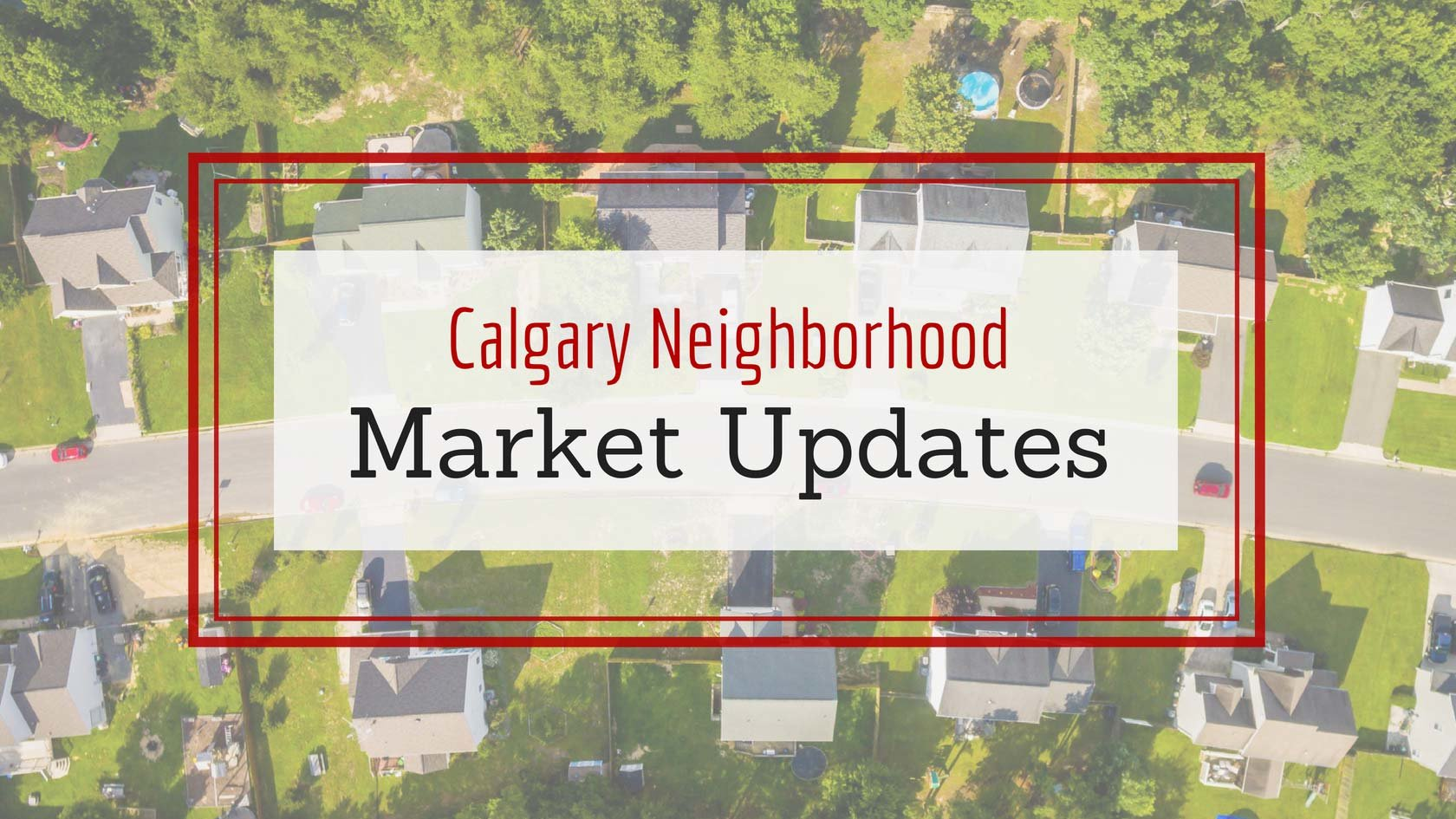 Calgary Neighborhood Market Updates
