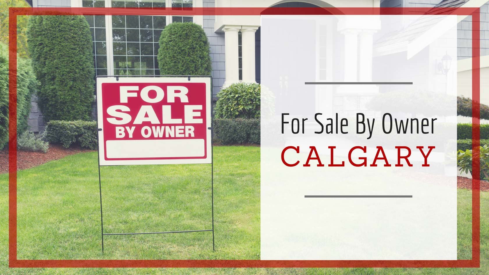 The Danger of For Sale By Owner in Calgary