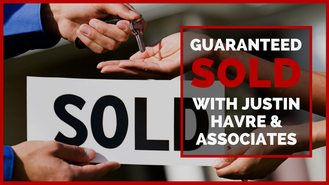 Guaranteed Sold With Justin Havre & Associates