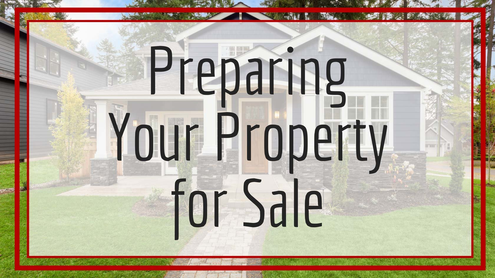 How to Prepare a Home to Sell