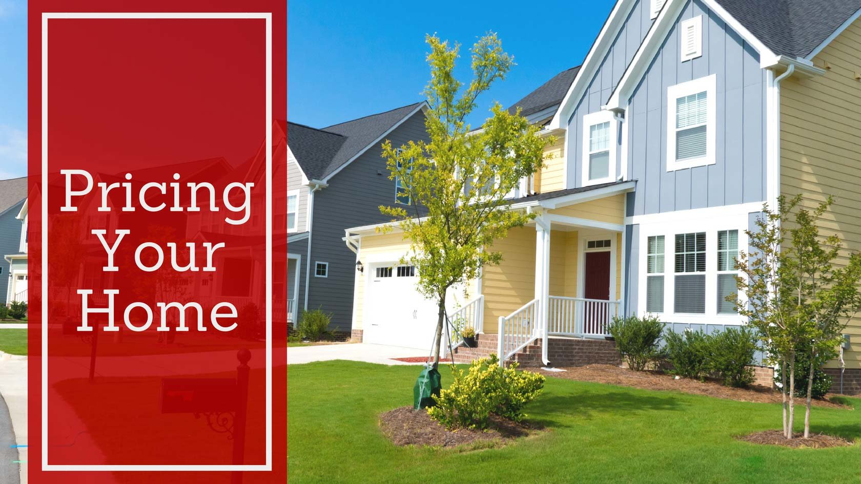 Pricing Your Home Competitively
