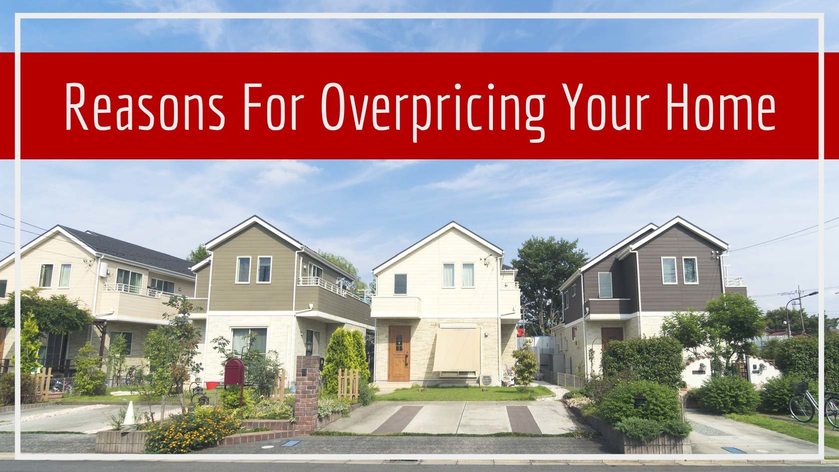 When Homeowners Overprice Their Homes