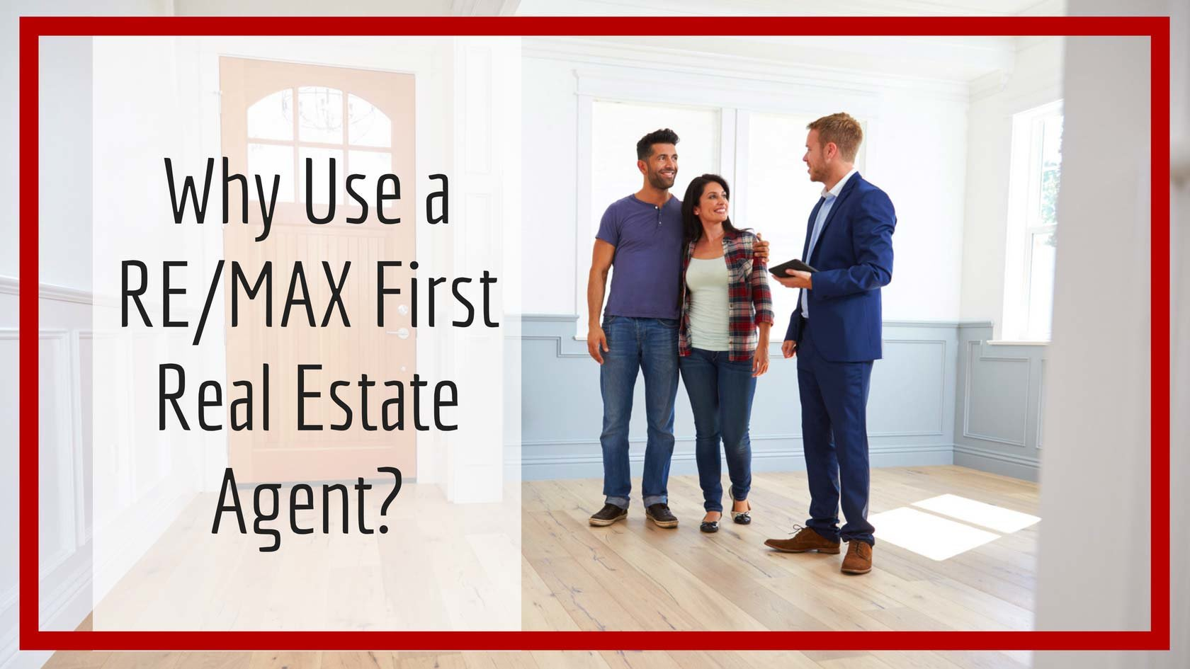 Why Use a RE/MAX First Real Estate Agent?